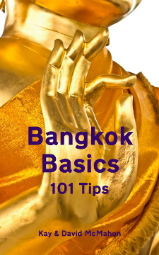 Bangkok Basics - 101 Tips by Kay and Dave McMahon