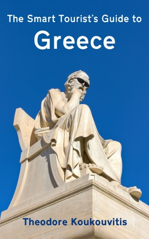 The Smart Tourist's Guide to Greece by Theodore Koukouvitis