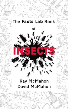 The Facts Lab Book of Insects by Kay McMahon & David McMahon
